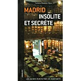Madrid, insolite et secrète