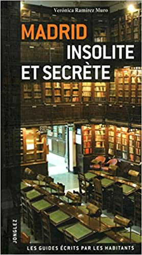 Guide Madrid insolite et secrète