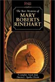 Best Mysteries of Mary Roberts Rinehart: Four Complete Novels by America's First Lady of Mystery