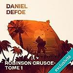 Robinson Crusoé: Tome 1 | Daniel Defoe