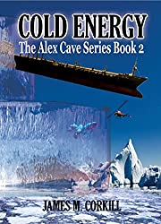 The Alex Cave Series. Book 2. Cold Energy (English Edition)