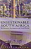 img - for Unsustainable South Africa: Environment, Development and Social Protest book / textbook / text book