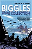Biggles WWII Collection: Contains: Biggles Defies the Swastika, Biggles Delivers the Goods, Biggles Defends the Desert & Biggles Fails to Return
