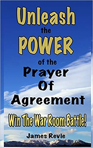 Unleash The Power Of The Prayer Of Agreement Win The War Room