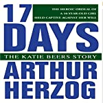 17 Days: The Katie Beers Story | Arthur Herzog III