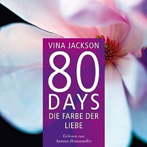 80 Days: Die Farbe der Liebe (80 Days 6) Hörbuch