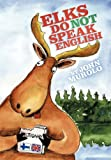 Elks Do Not Speak English, John Murolo, 1452009848