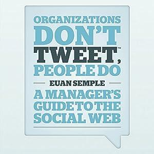 Organizations Don't Tweet, People Do Audiobook