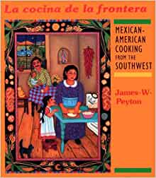 La cocina de la frontera mexican american cooking from for American southwest cuisine