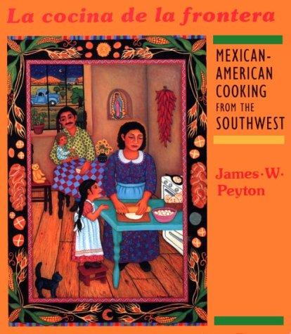La Cocina de la Frontera: Mexican-American Cooking from the Southwest (Red Crane Cookbook Series)