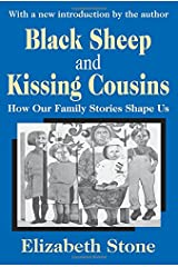 Black Sheep and Kissing Cousins: How Our Family Stories Shape Us Paperback
