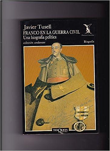 Franco en la guerra civil: Amazon.es: Javier Tusell: Libros