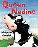 Queen Nadine, Maryann Kovalski, 1551430959