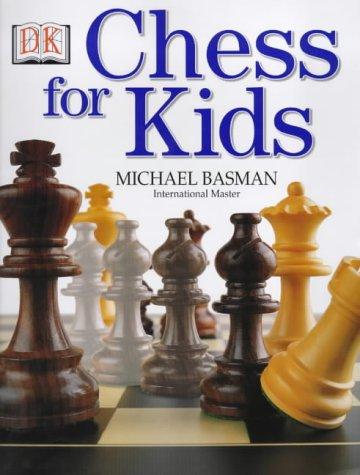 Chess for Kids (DK Superguide) by Dorling Kindersley Publishers Ltd