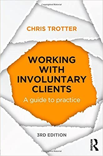 Working with Involuntary Clients: A Guide to Practice by Chris Trotter (2015-04-04)