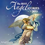 The Best Angel Stories 2015 |  Guideposts Magazine
