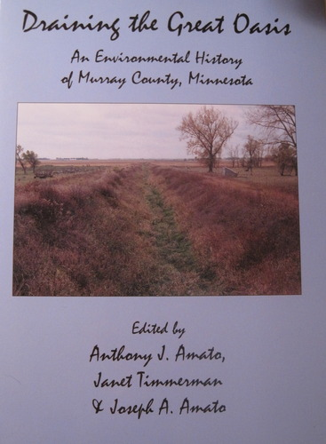 Read Online Draining the Great Oasis An Environmental History of Murray County, Minnesota PDF