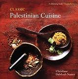 Classic Palestinian Cuisine, Christiane Dabdoub Nasser, 0863566189