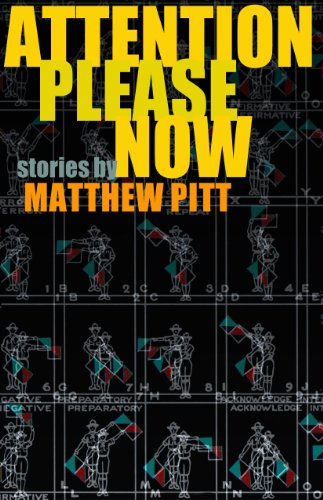 Attention Please Now: Stories by [Pitt, Matthew]