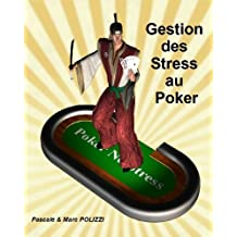 Gestion des Stress au Poker (French Edition)