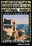 An Architectural Guidebook to the National Parks, Harvey Kaiser, 1586850687