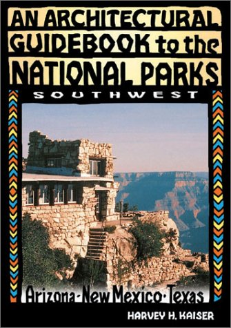 An Architectural Guidebook to the National Parks--the Southwest: Arizona, New Mexico, Texas