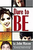 img - for Dare To Be: 70 Questions That Lead To Lifes Important Answers book / textbook / text book