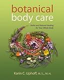Botanical Body Care, Karin C. Uphoff, 1879384671