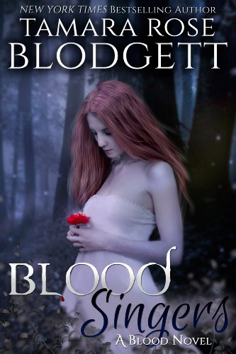 Blood Singers (#1): New Adult Paranormal Alpha Romance (The Blood Series) by [Blodgett, Tamara Rose]