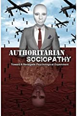 Authoritarian Sociopathy: Toward a Renegade Psychological Experiment by Davi Barker (2014-05-11) Paperback