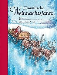 Himmlische Weihnachtsfahrt: Die schönsten Nikolaus- und Weihnachtsgeschichten von Marcus Pfister