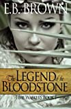 The Legend of the Bloodstone (Time Walkers) (Volume 1) by E.B. Brown (2013-05-04)