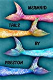Mermaid Tails By Preston: College Ruled   Composition Book   Diary   Lined Journal