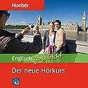 Englisch ganz leicht. Der neue Hörkurs Hörbuch von Hans G. Hoffmann, Marion Hoffmann Gesprochen von:  N.N.