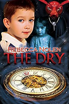 The Dry: A Novel by Rebecca Nolen by [Nolen, Rebecca]