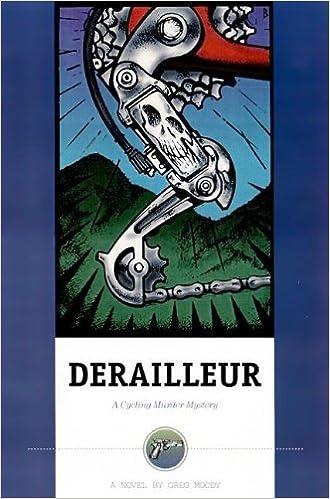 Derailleur: A Cycling Murder Mystery by Greg Moody (1999-04-23)