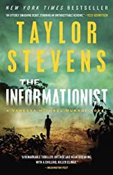 The Informationist: A Thriller (Vanessa Michael Munroe Novels) [ THE INFORMATIONIST: A THRILLER (VANESSA MICHAEL MUNROE NOVELS) BY Stevens, Taylor ( Author ) Oct-18-2011