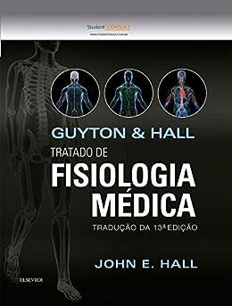 Guyton E Hall Tratado De Fisiologia Médica por [Hall, John E.]