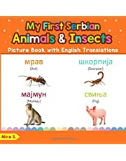 My First Serbian Animals & Insects Picture Book with English Translations: Bilingual Early Learning & Easy Teaching Serbian Books for Kids
