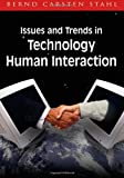 Issues and Trends in Technology and Human Interaction, Bernd Carsten Stahl, 1599042681