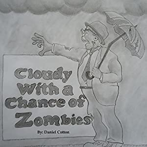 Cloudy With a Chance of Zombies Audiobook
