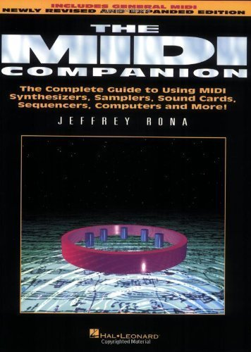 The MIDI Companion: The Complete Guide to Using MIDI Synthesizers, Samplers, Sound Cards, Sequencers, Computers and More by Jeffrey Rona (Feb 1 1994)