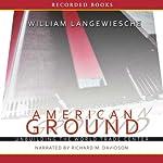 American Ground: Unbuilding the World Trade Center | William Langewiesche