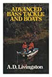 Advanced Bass Tackle and Boats, A. D. Livingston, 0397011008
