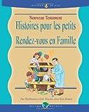 Nouveau Testament Histories Pour les Petitis Rendez-vous en Famille (Family Nights Tool Chest) (French Edition) by Jim Weidmann (2013-06-19)