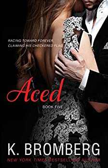 Aced (The Driven Series Book 5) by [Bromberg, K.]