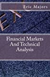 Financial Markets and Technical Analysis, Eric Majors, 1495333574