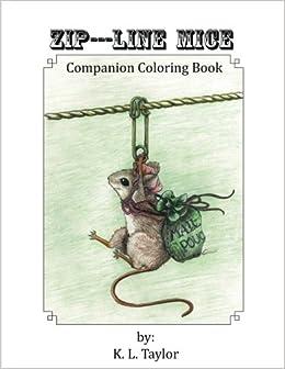 Zip Line Mice Companion Coloring Book Volume 1 K L Taylor 9781976181825 Amazon Books
