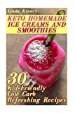 Homemade Keto Ice Cream: Collection of Sugar-Free Sweet Ice-Cold Summer Treats! Plus Ice-Cold Sweet Treat Recipe Collection!