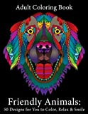 Adult Coloring Book: Friendly Animals: 50 Animals for You to Color, Relax & Smile